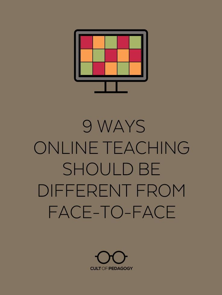 9 Ways Online Teaching Should be Different from Face-to-Face | Cult of Pedagogy