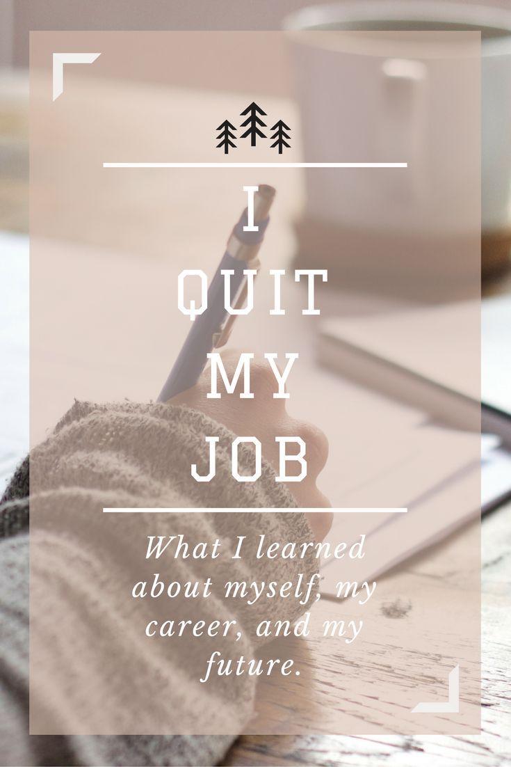 I Quit My Dream Job I quit my job, Quitting your job, I quit