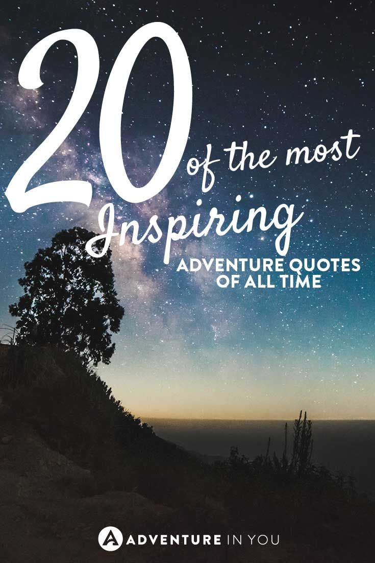 Quotes To Inspire 20 Most Inspiring Adventure Quotes Of All Time  Thoughts