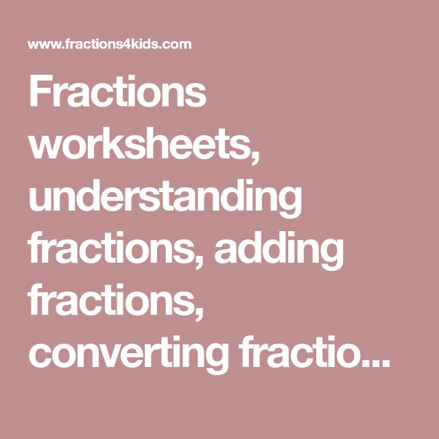 Fractions worksheets understanding fractions adding fractions converting fractions into decimals equivalent fractions