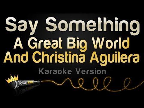 Say Something A Great Big World And Christina Aguilera Karaoke