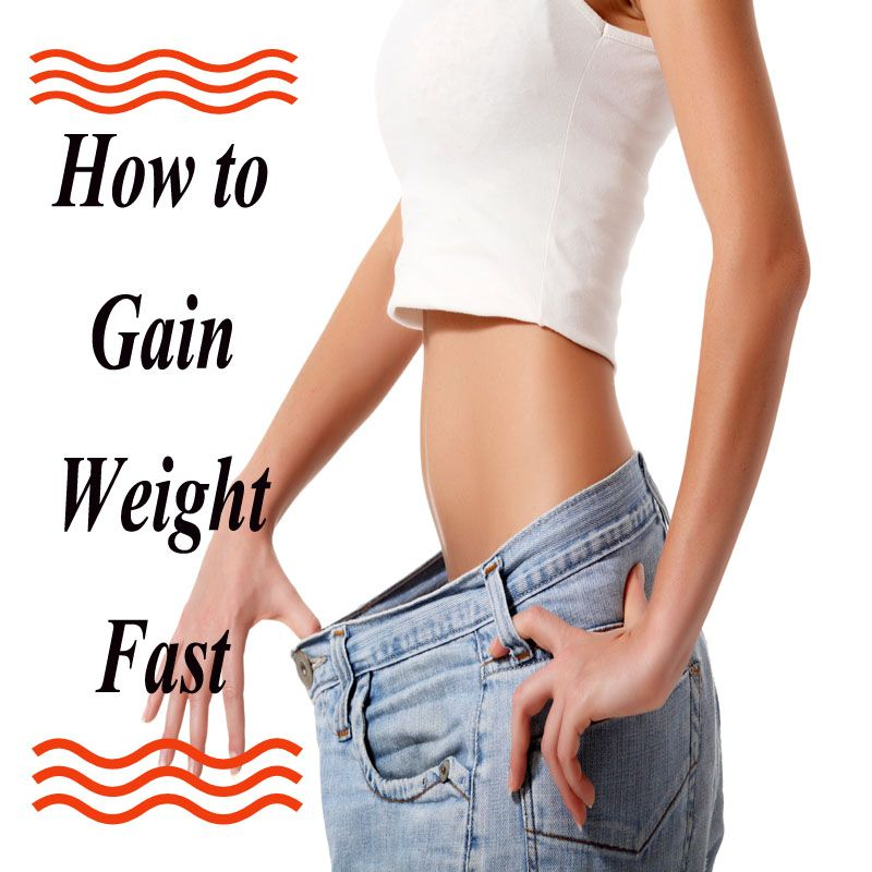 How can i gain weight fast in a month