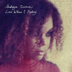 Andreya Triana Lost Where I Belong Ninja Tune Lily Moayeri Beautiful Voice Music Neo Soul