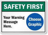 Custom Safety First Sign With Text And Clipart Sku S 3634 Mysafetysign Com Safety First Custom Messages