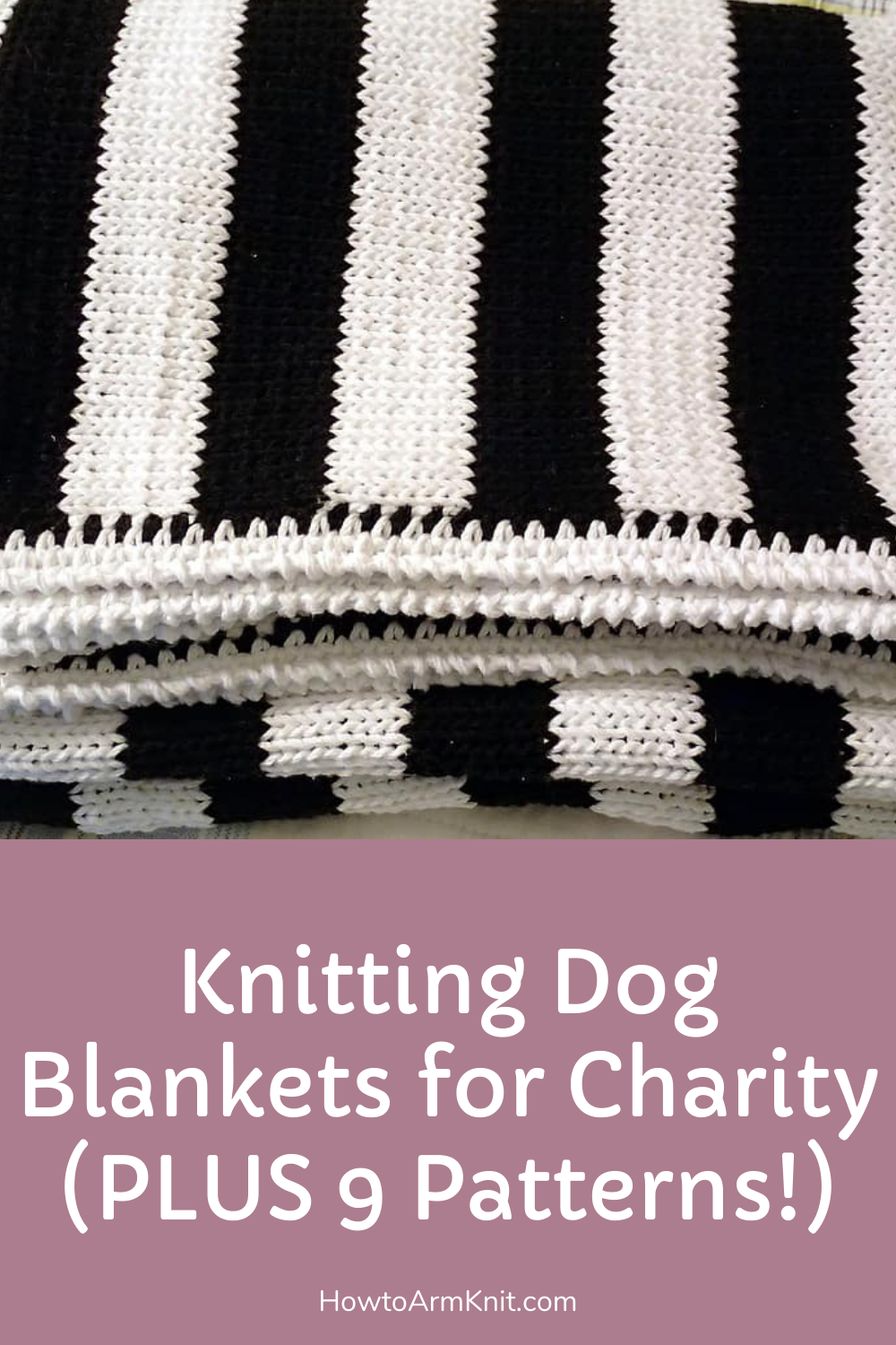 Knitting Dog Blankets For Charity Plus 9 Patterns Happiness Is Handmade In 2020 Dog Blanket Knitting Advanced Knitting