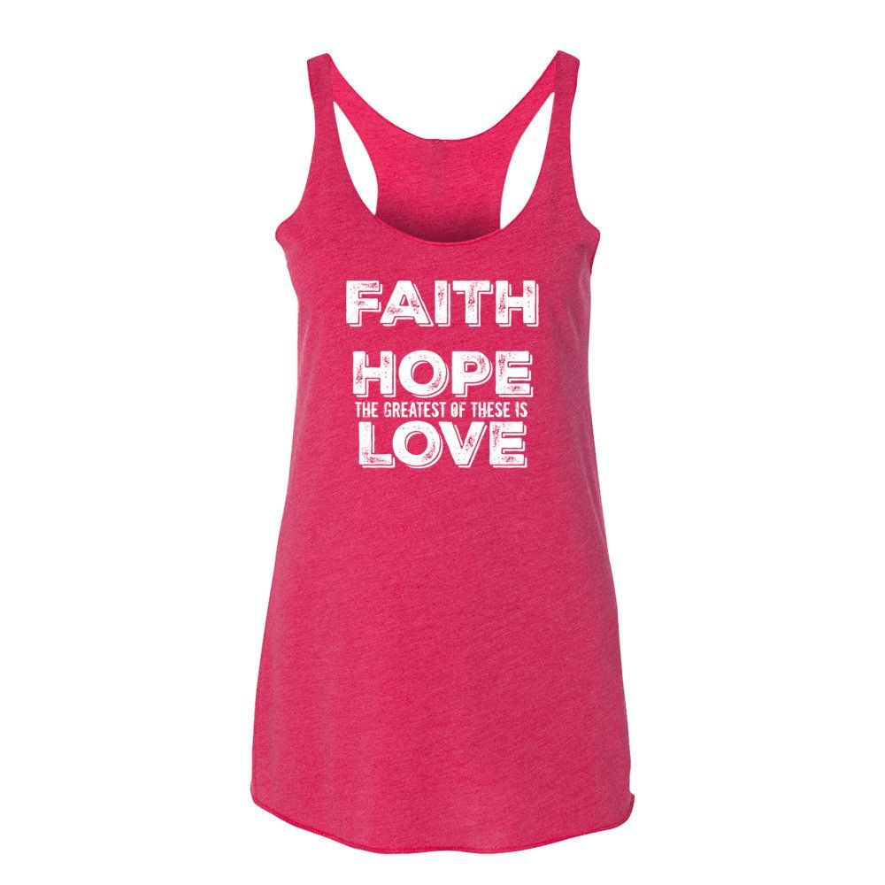 Faith Hope The Greatest of these is Love Christian Women's tank top (White Lettering)