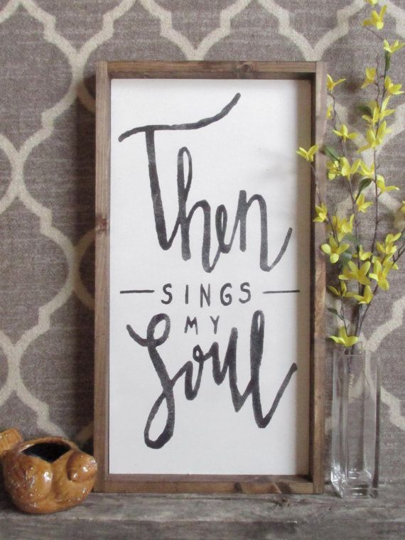 Then Sings My Soul Wood Sign Farmhouse Style Framed Wood Wall Art