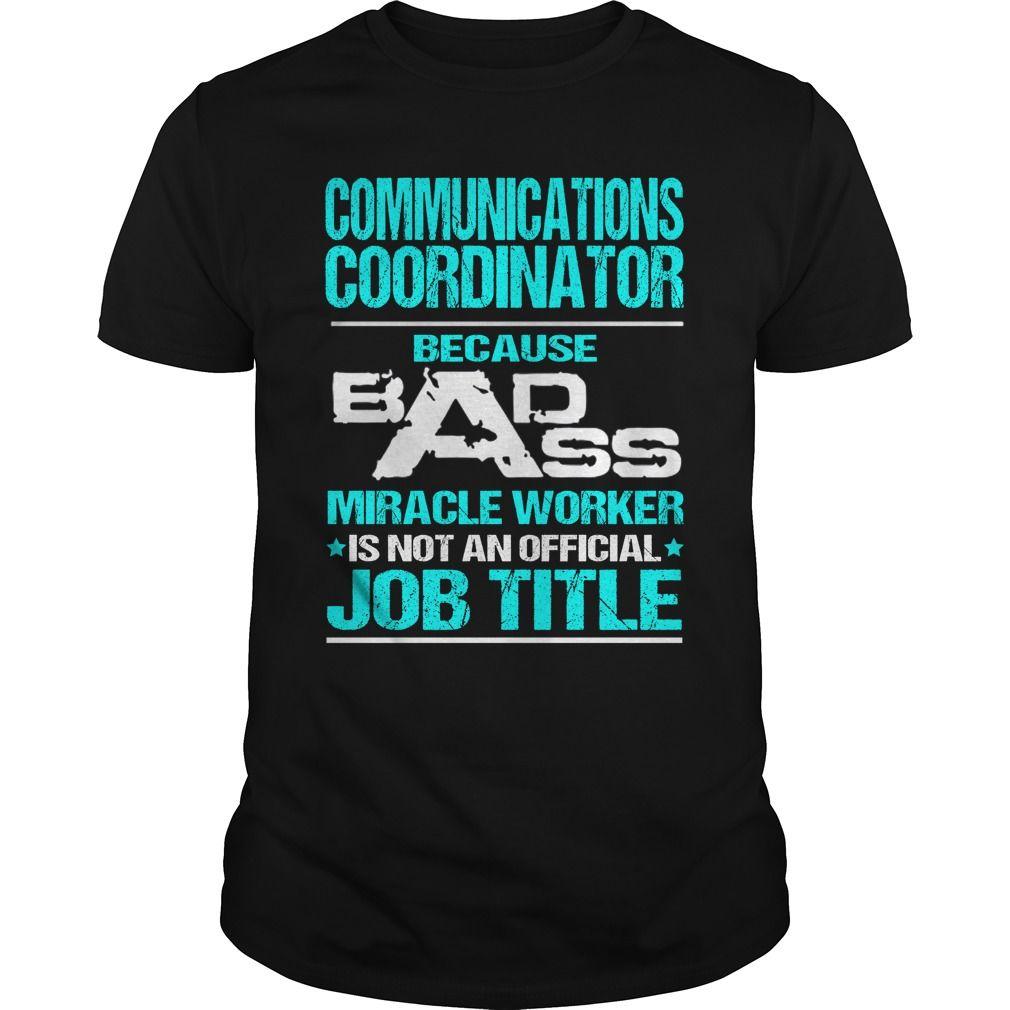 COMMUNICATIONS COORDINATOR Because BADASS Miracle Worker Isn't An Official Job…