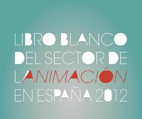 Ya está disponible el Libro Blanco de la Animación española http://eduardopradanos.com/2013/01/18/ya-esta-disponible-el-libro-blanco-de-la-animacion-espanola/