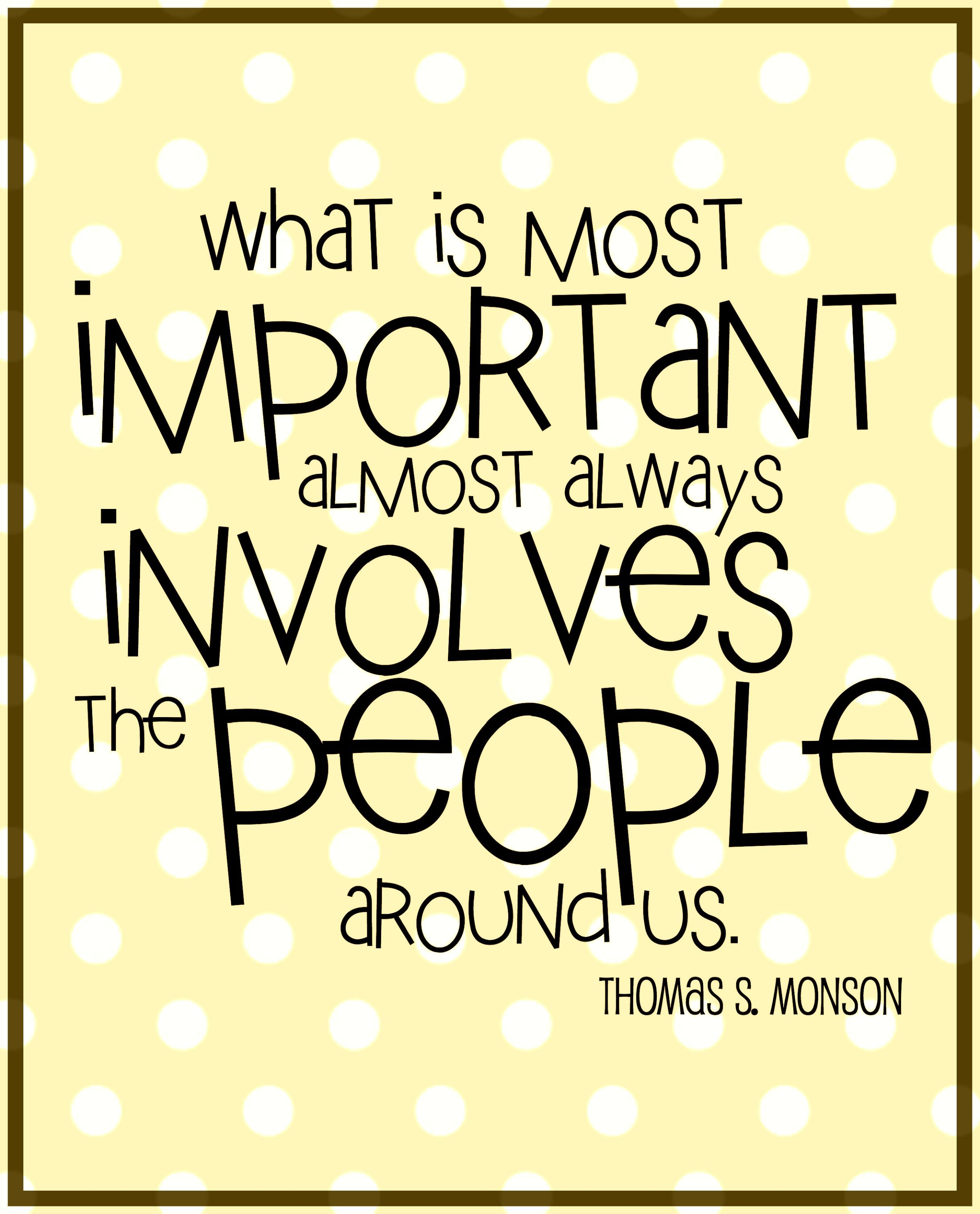 Quotes About Whats Important In Life What Is Most Important  Thomas Smonson  Truth  Pinterest