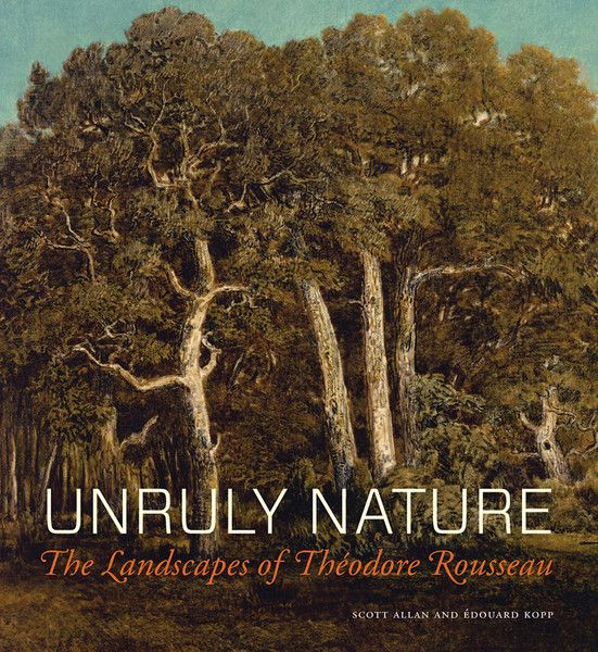 Unruly Nature The Landscapes Of Theodore Rousseau Theodore Rousseau Landscape Artist Landscape Drawings
