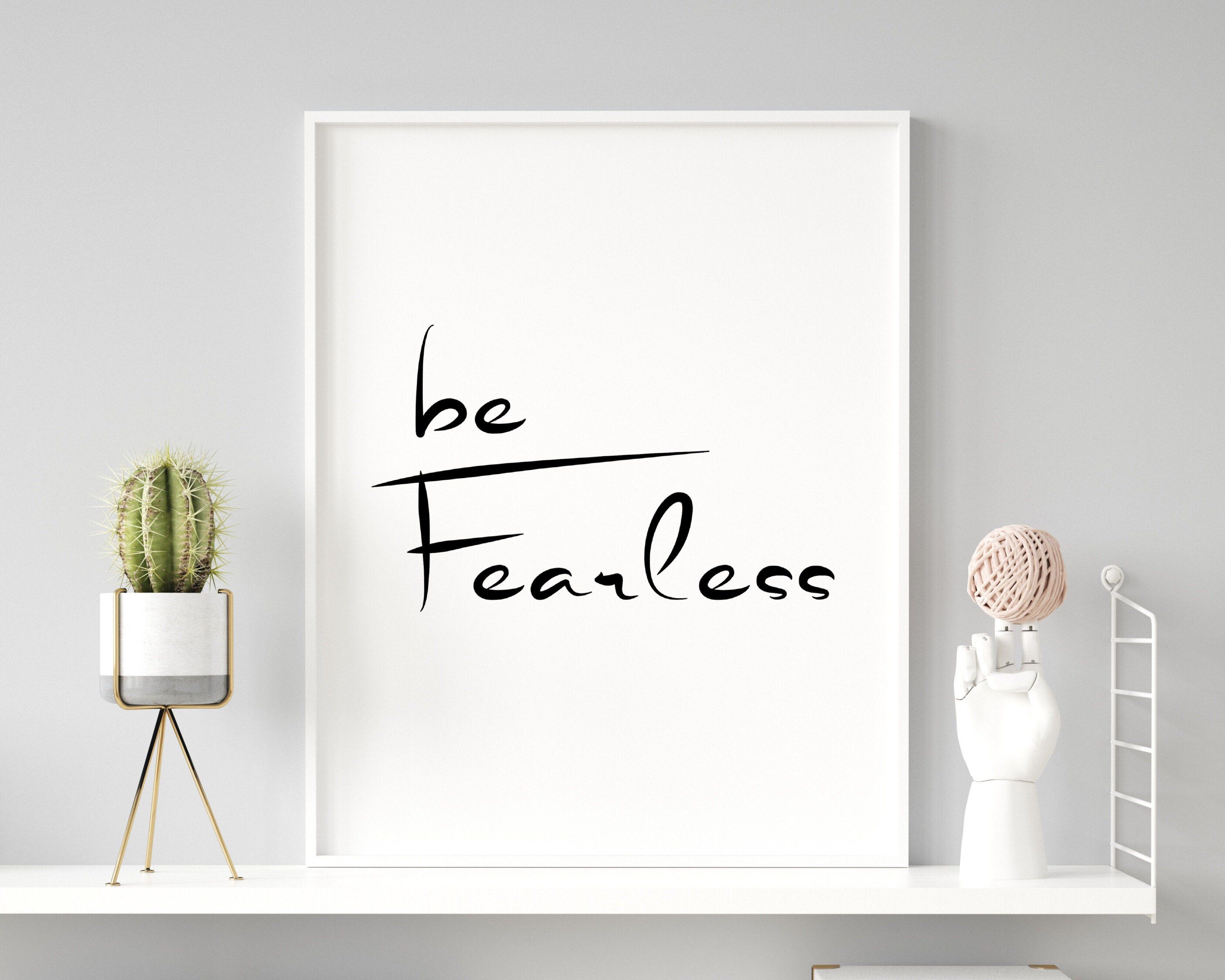 Motivational Quote Be Fearless Quote Printable Wall Art   Etsy