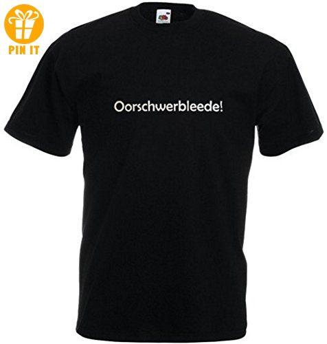 T-Shirt Oorschwerbleede Größe L - T-Shirts mit Spruch   Lustige und coole T-Shirts   Funny T-Shirts (*Partner-Link)