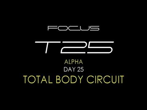 ▷ Focus T25 Day 25 TOTAL BODY CIRCUIT Workout FULL Video HD