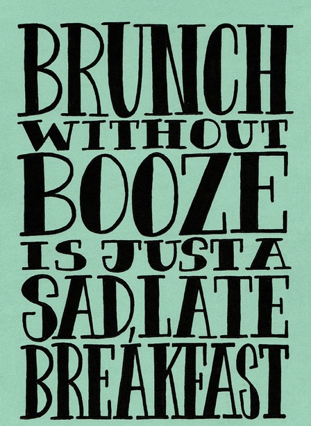 """PARTY MOOD: """"Brunch without booze is just a sad, late breakfast."""" (image pinned from @RevelryHouse) #JoinTheParty"""