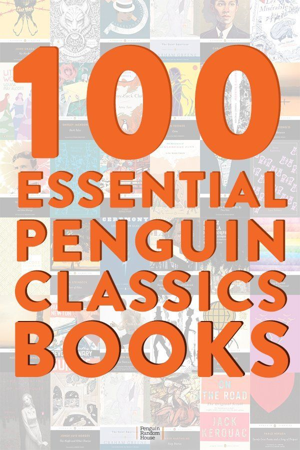 100 Essential Penguin Classics 100 essential classic books from Penguin Classics. If you're looking to read more classic literature, this list is a great place to start.