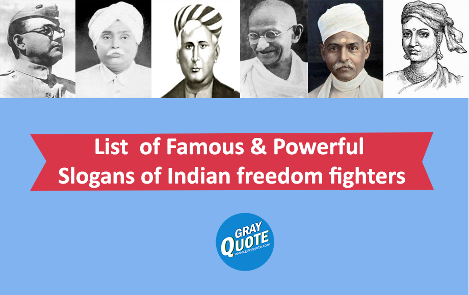 List Of Famous Powerful Slogans Of Indian Freedom Fighters