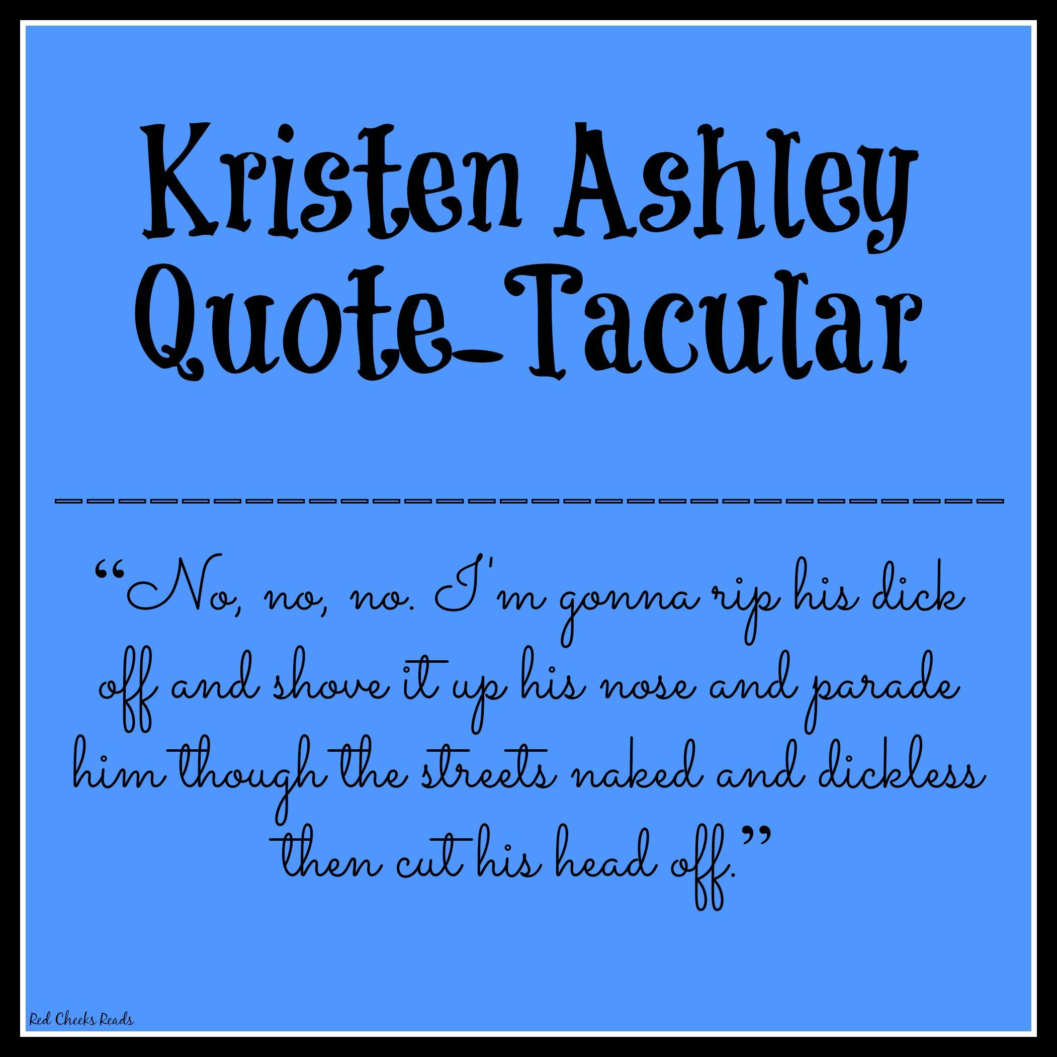 Kristen ashley quotetacular rcr kristen ashley