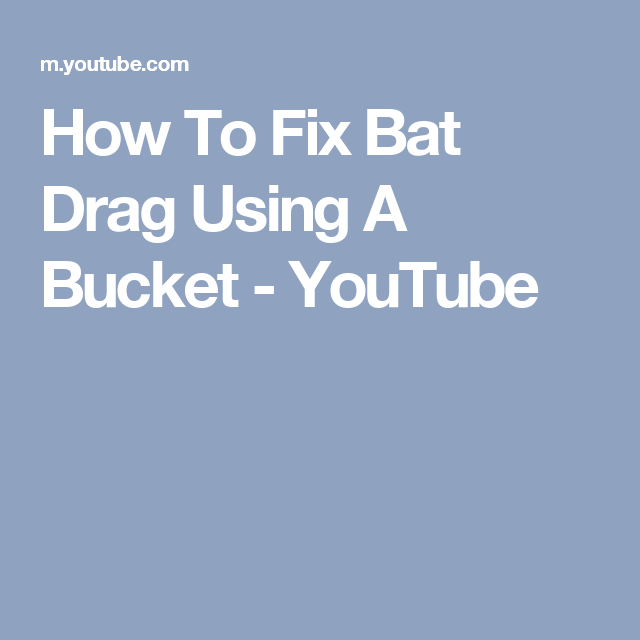How To Fix Bat Drag Using A Bucket You Softball Bats Baseball