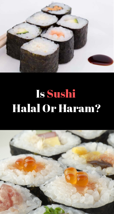Worried Whether Your Sushi Is Halal Or Haram Read This Article To Find A Detailed Explanation And Make An Informed Choice Homemade Sushi Halal Halal Recipes