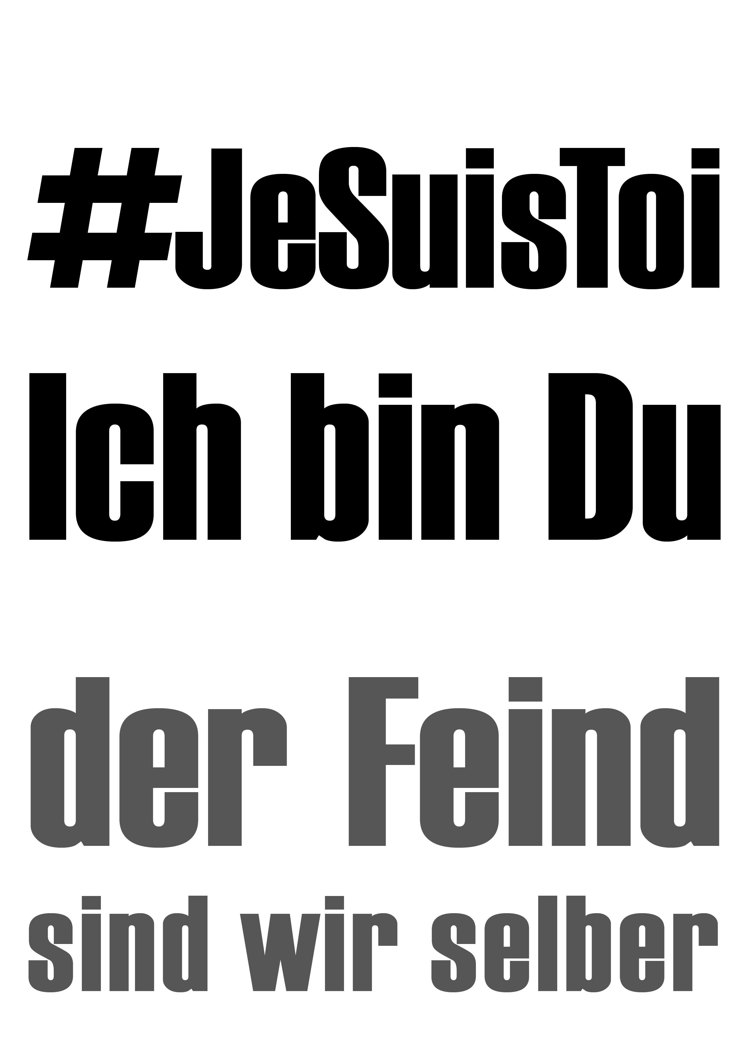 #JeSuisToi Ich bin Du der Feind sind wir selber
