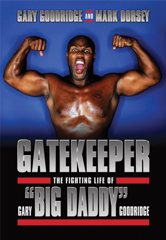Gatekeeper the fighting life of gary big daddy