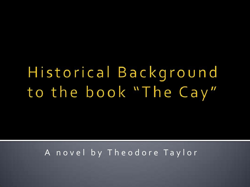 Historical Background To The Cay New
