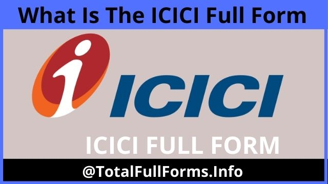 What Is The Icici Full Form In 2020 Banking Industry Personal Loans Financial Institutions