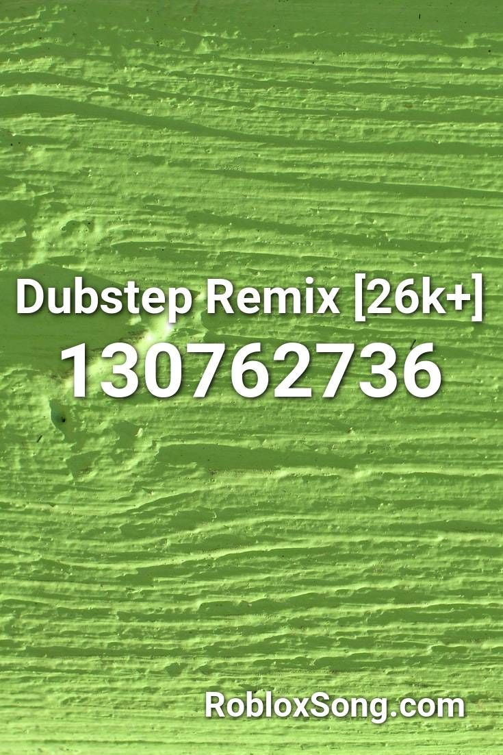 Dubstep Remix [26k+] Roblox ID Roblox Music Codes