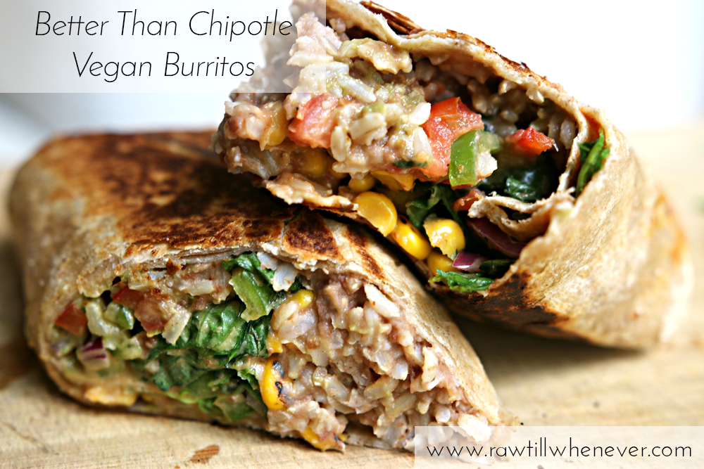 Better Than Chipotle Vegan Burrito High Protein Vegan Recipes Plant Based Diet Recipes Raw Food Recipes