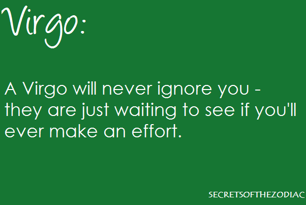 This Virgo WILL ignore the hell out of you, while waiting to