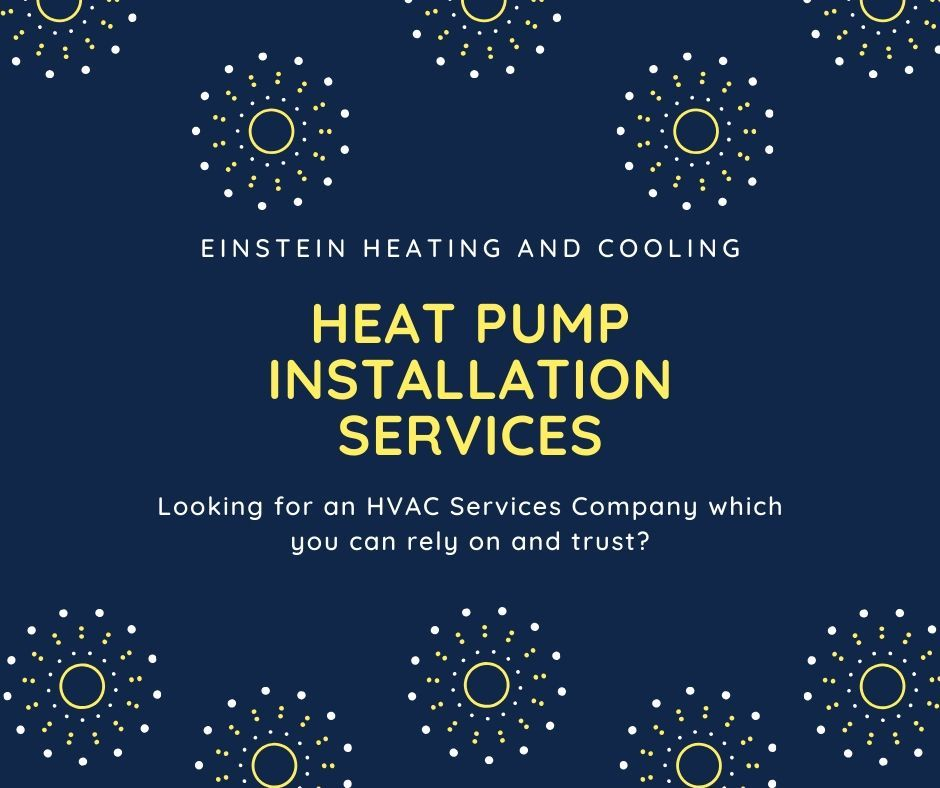 Heat Pump Services Einstein Heating And Cooling The Smart Choice In 2020 With Images Air Conditioner Maintenance Air Conditioner Installation Air Conditioner Service