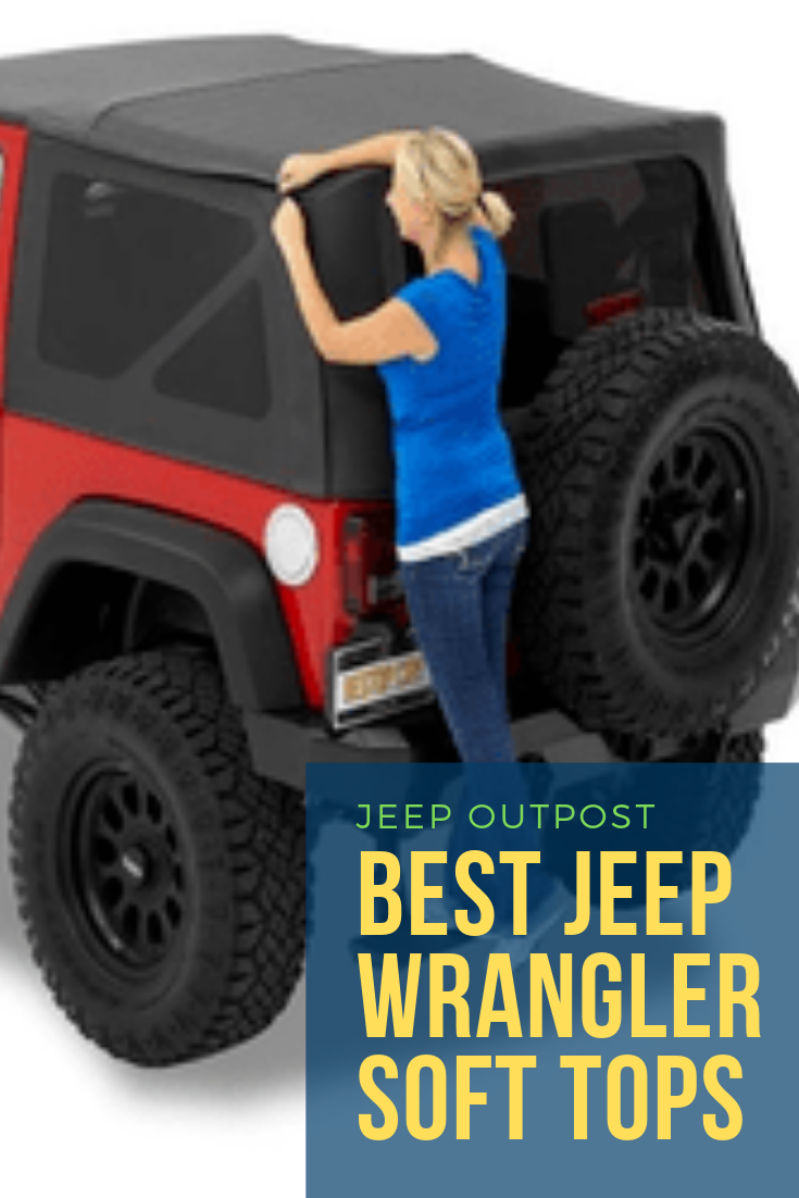 The 24 Best Jeep Soft Tops Jeep Wrangler Soft Top Best Jeep