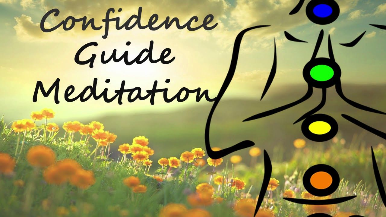 20 Minute Confidence Building Guided Meditation Guided