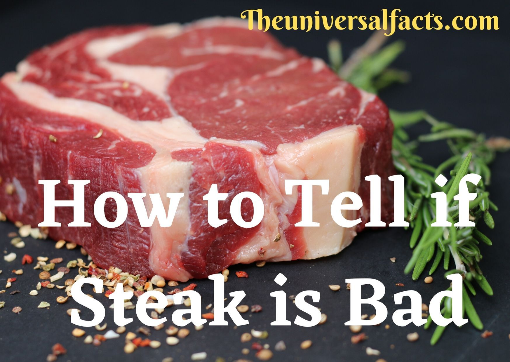 How To Tell If Steak Is Bad Foodborne Diseases Such As E Coli And Salmonellosis Are Responsible For Millions Of Cooking The Perfect Steak Perfect Steak Steak