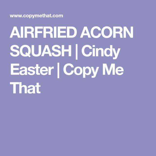Airfried Acorn Squash Recipe Acorn Squash Squash Acorn