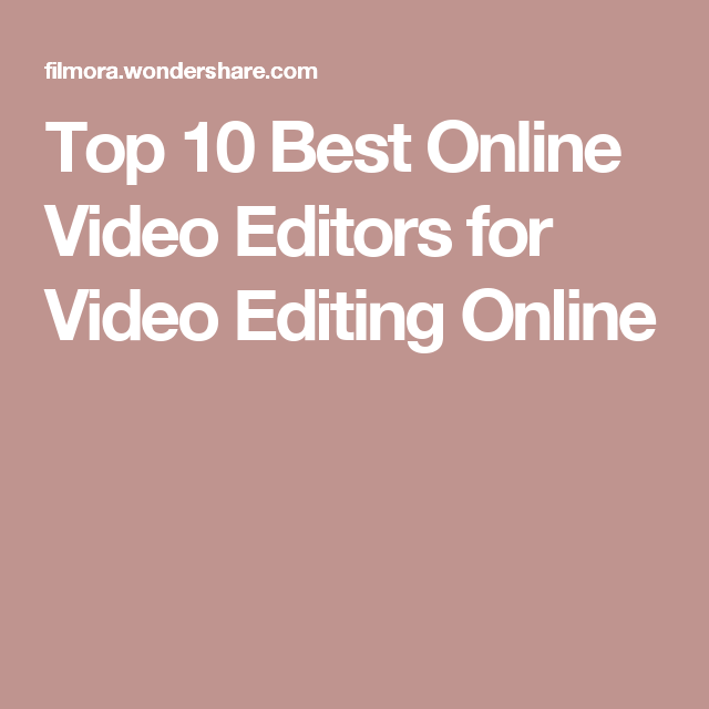 Top 10 Best Free Online Video Editors For Video Editing Online Video Editing Apps Video Editing Android Video