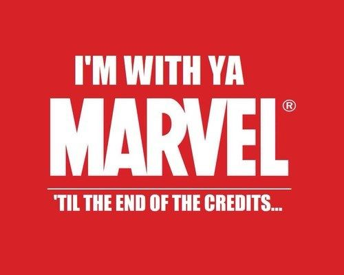 I'm with ya Marvel  Till the end of the credits... I see what ya did there!