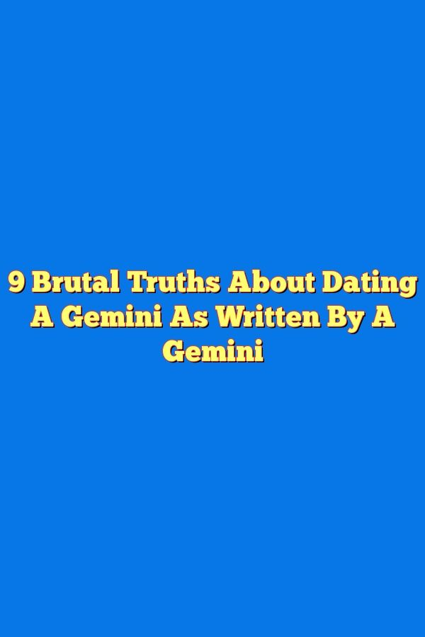 truths about dating a gemini