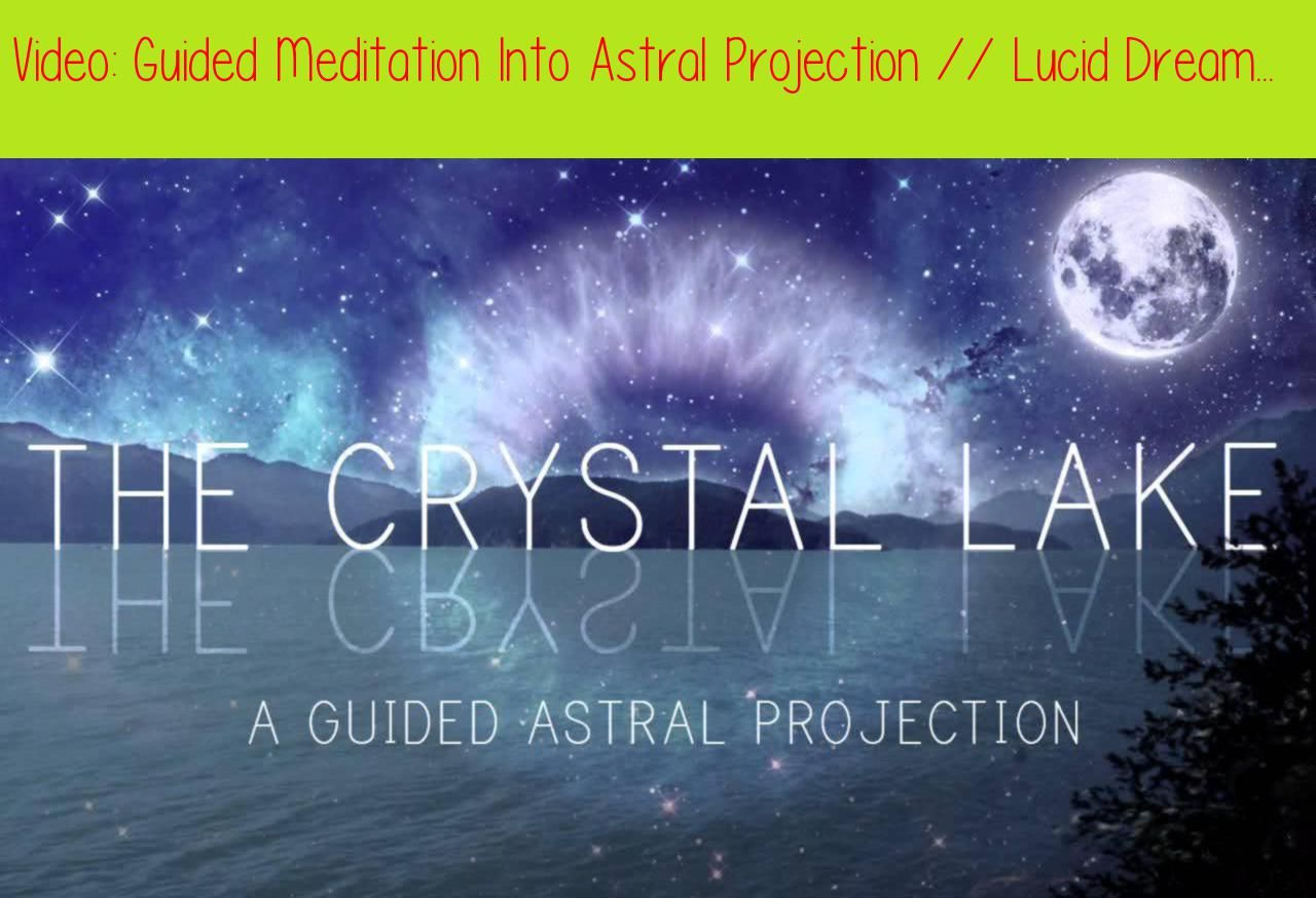 Guided Meditation Into Astral Projection // Lucid Dream // Obe W