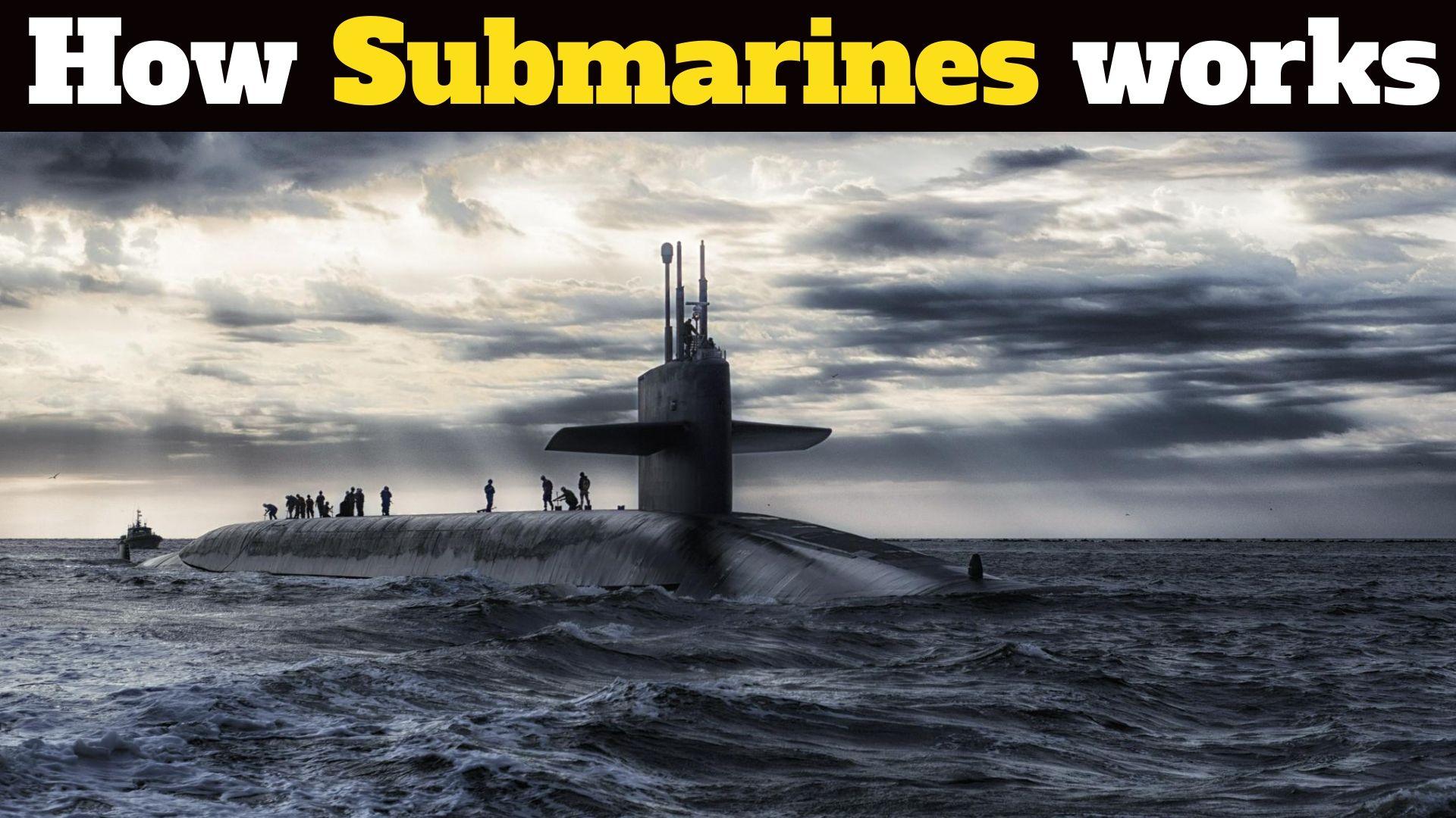 Submarine full Technology explain How to work any