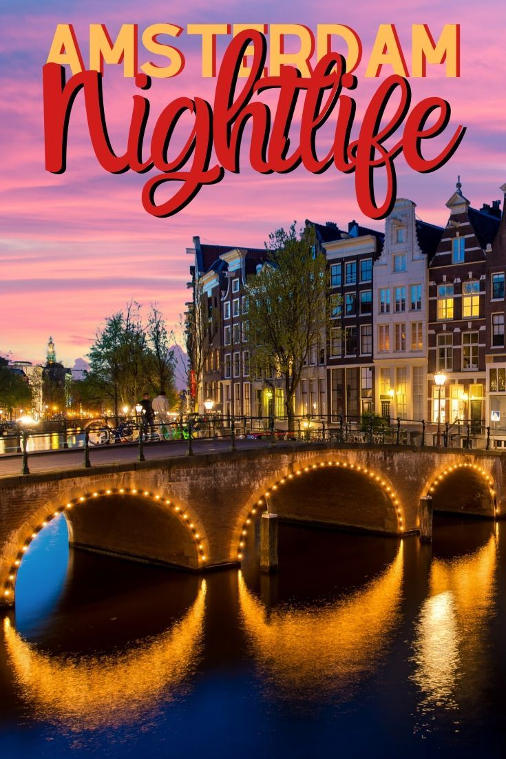 Amsterdam Nightlife Guide Tips Nightclubs European Travel Tips Europe Travel Netherlands Travel