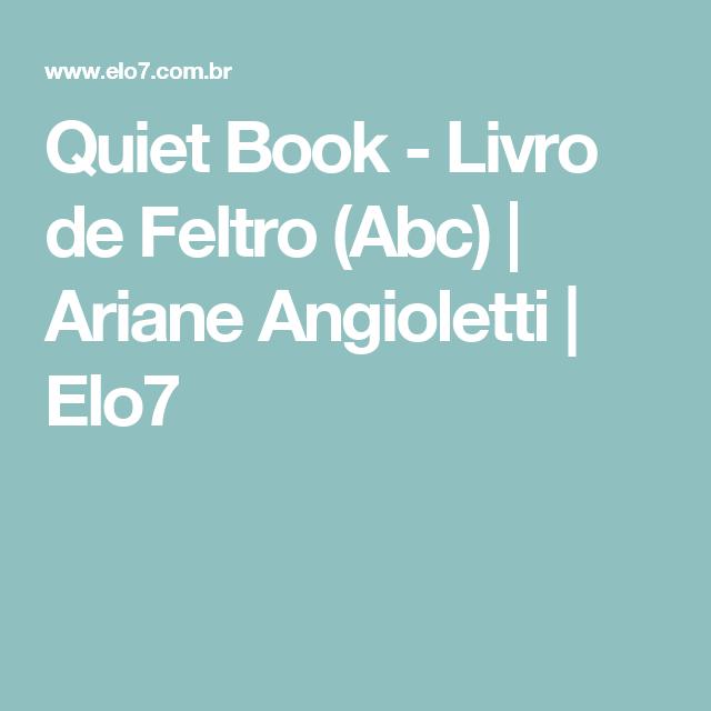 Quiet Book - Livro de Feltro (Abc) | Ariane Angioletti | Elo7