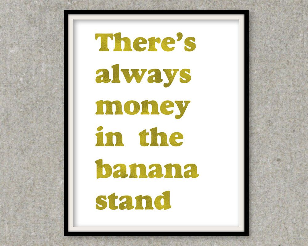 Gold Foil Print There\'s Always Money In The Banana Stand Gold Wall ...