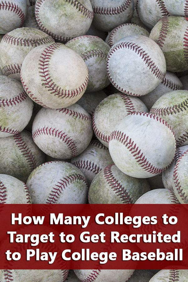 Explains Why You Need To Target 50 Colleges To Get Recruited To Play Baseball At The College Level Via Msk College Baseball Play Baseball Baseball Tournament