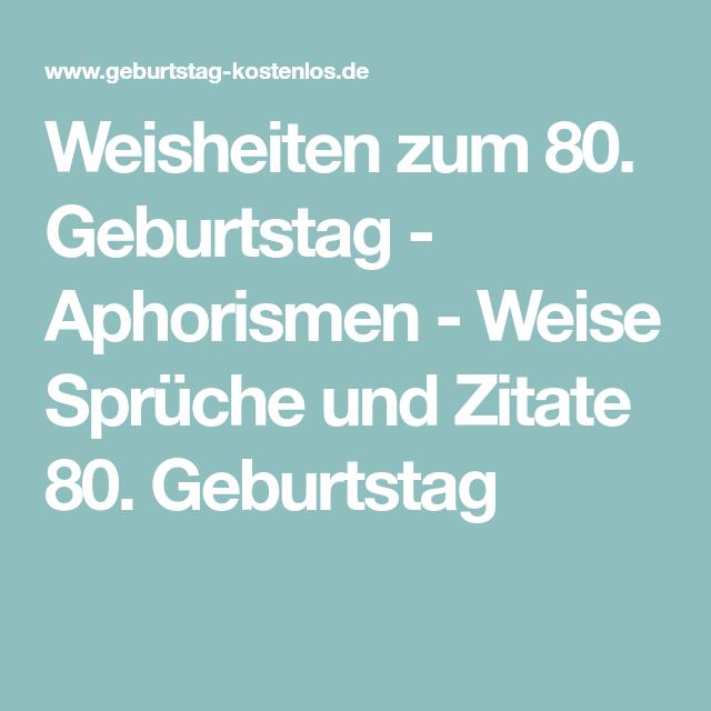 Weisheiten Zum 80 Geburtstag Aphorismen Weise Sprüche
