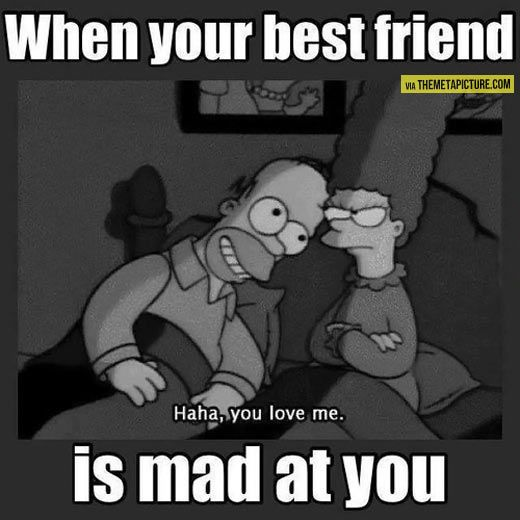 When Your Best Friend Is Upset When Your Best Friend Funny Relationship Funny