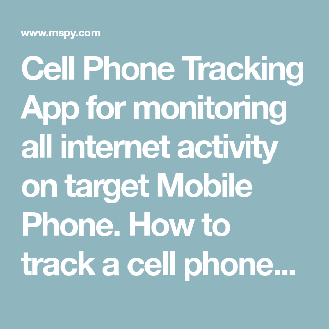 Cell Phone Tracking App for monitoring all