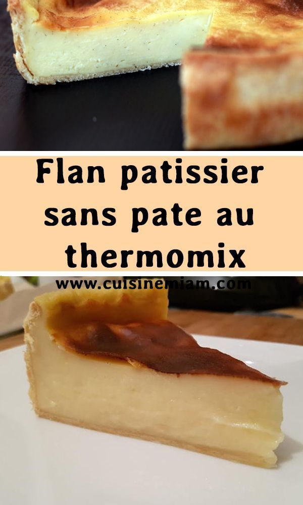 Flan pastry without pasta with thermomix- Flan patissier sans pate au thermomix  Flan pastry without pasta with thermomix   -#bestpastrycrust #pastrybraid #pastrychef #pastrykitchen #pastryquotes #flanpatissier