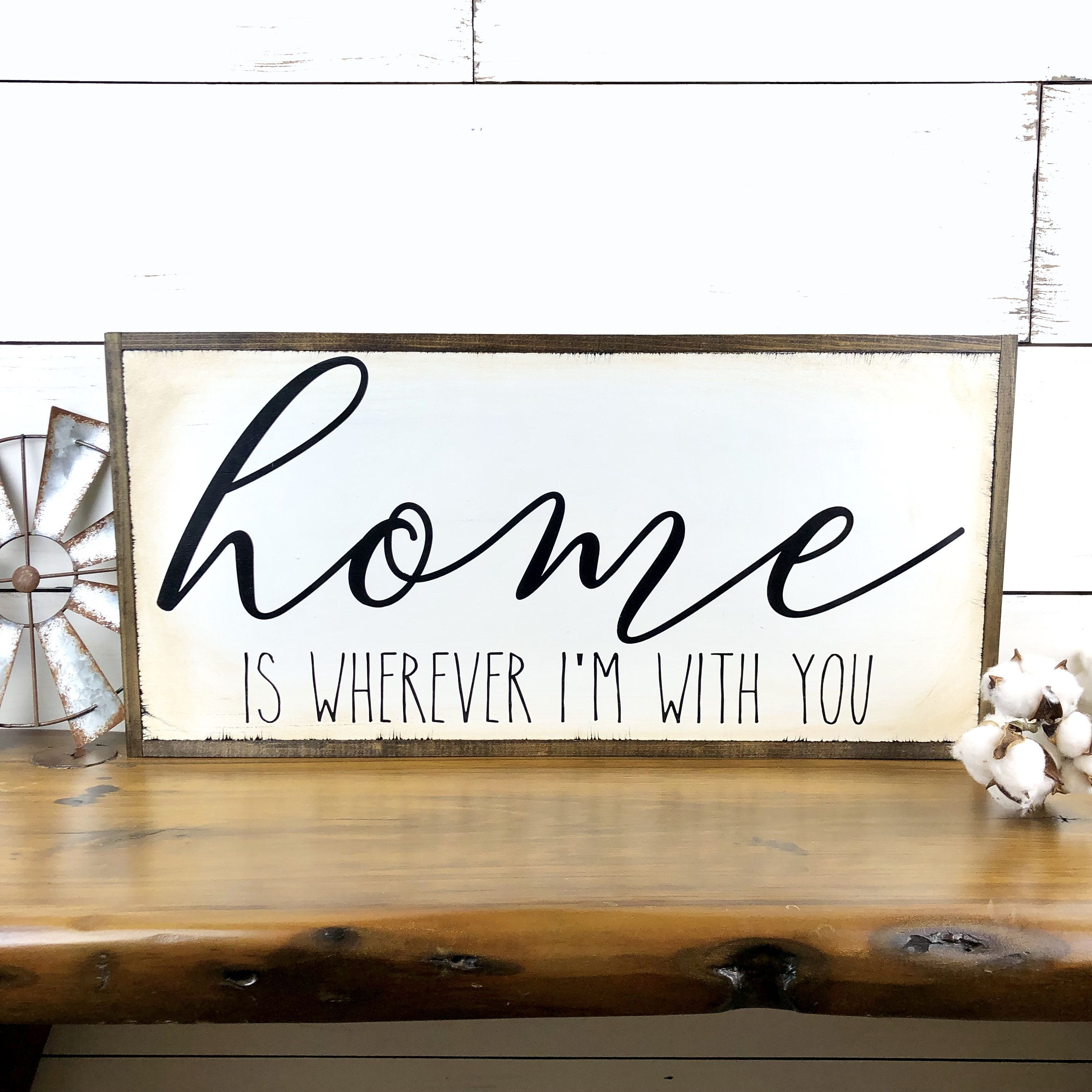 Home Is Wherever I'm With You large wood sign Farmhouse